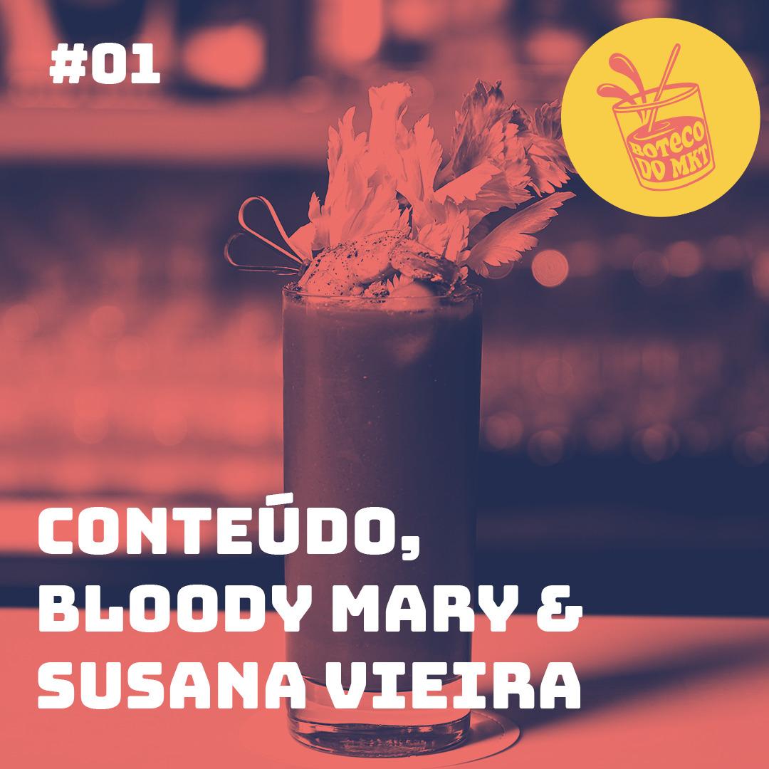 Conteúdo, Bloody Mary & Susana Vieira