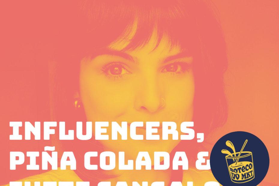 Influencers, Piña Colada & Ivete Sangalo