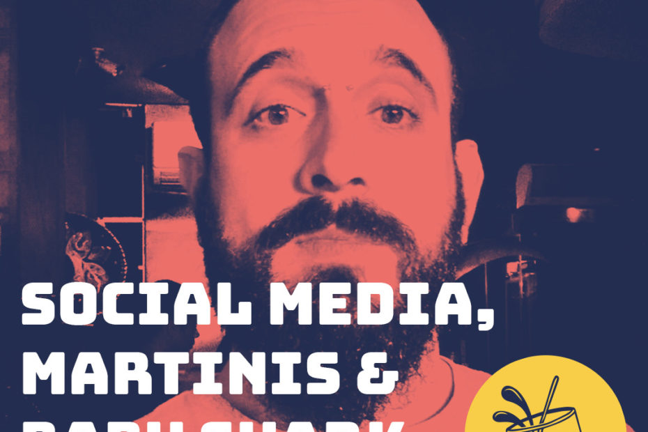 Social Media, Martinis & Baby Shark