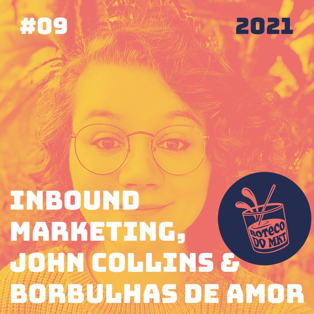 Inbound Marketing, John Collins & Borbulhas de amor