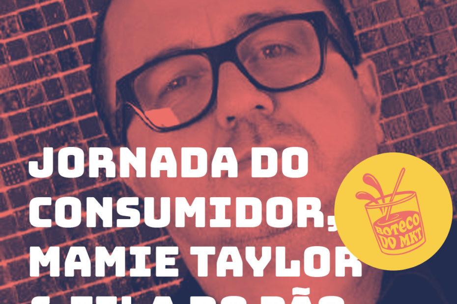 Jornada do Consumidor, Mamie Taylor & Fila do Pão
