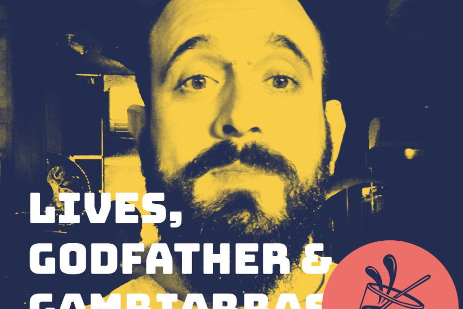 Lives, Godfather & Gambiarras
