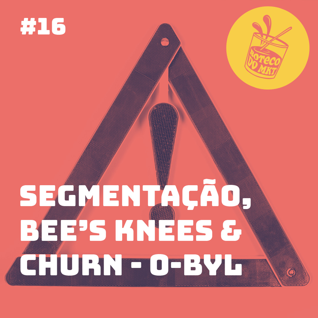 Segmentação, Bee's Knees & Churn-O-Byl