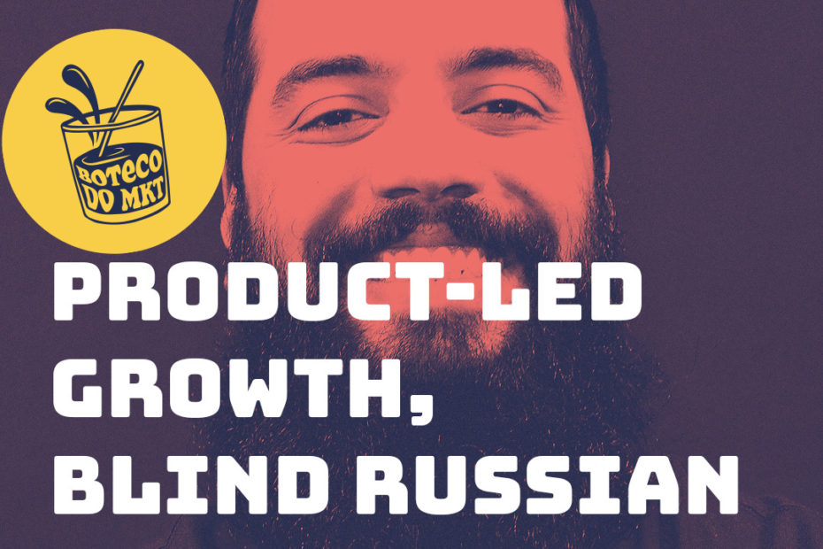Product-Led Growth, Blind Russian & Mitose