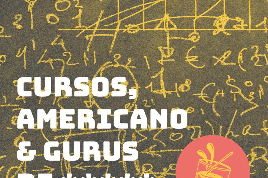 Cursos, Americano & Gurus de *****
