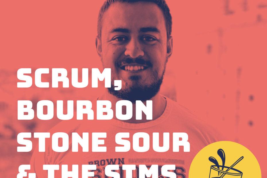 Scrum, Bourbon Stone Sour & The Sims