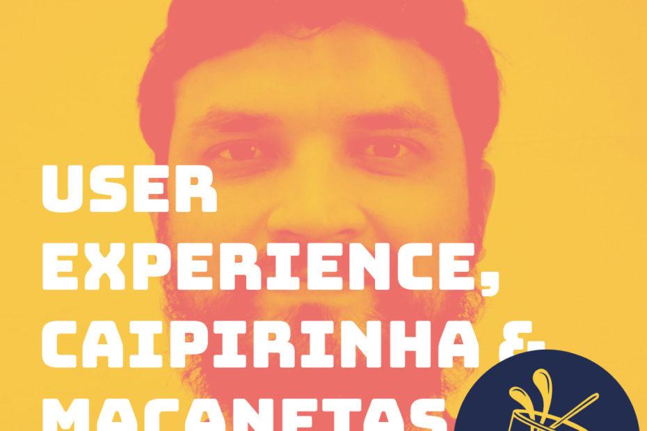 User Experience, Caipirinha & Maçanetas