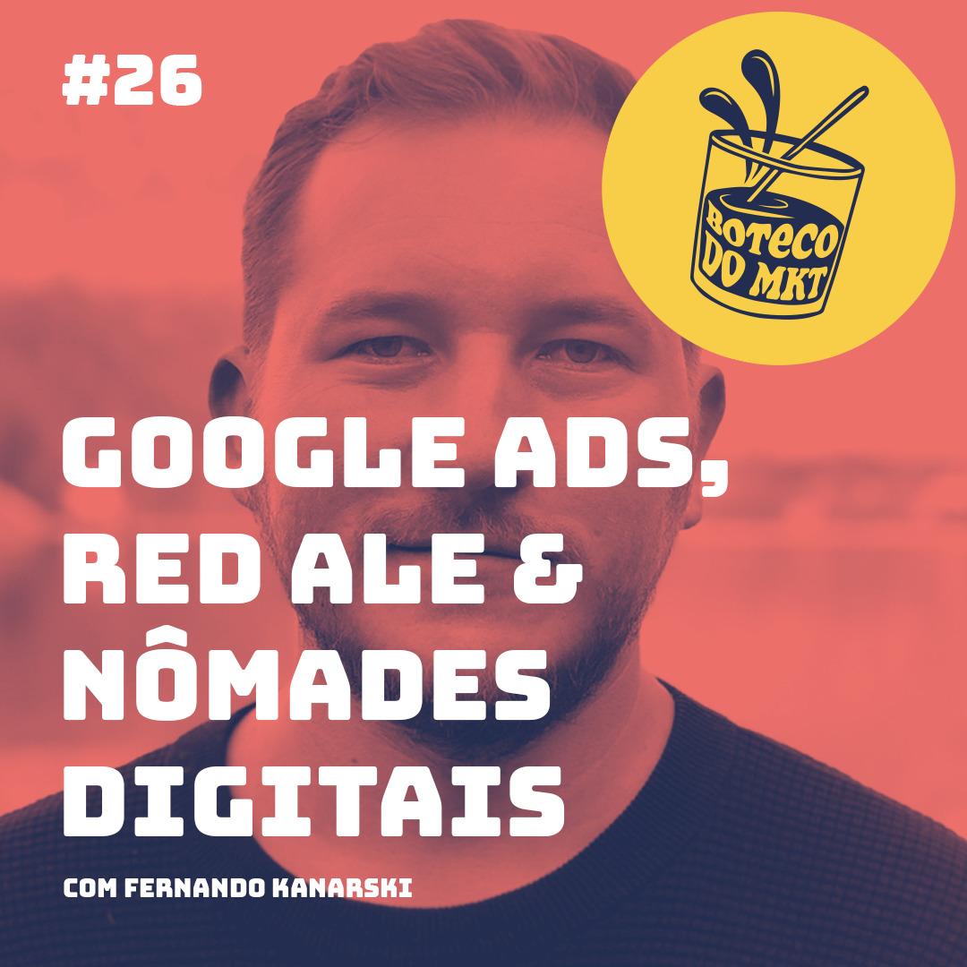 Google Ads, Red Ale & Nômades Digitais